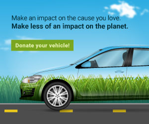 Make and impact on the cause you love. Make less of an impact on the planet. Donate your car.